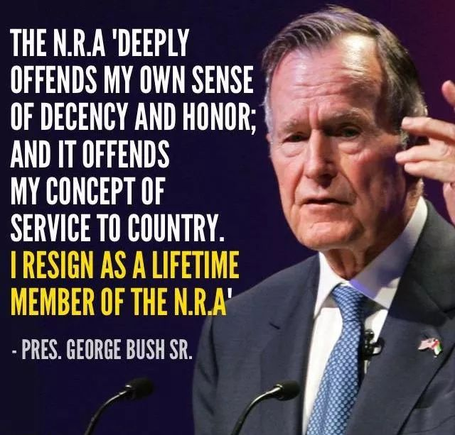 In 1995, former president George H.W. Bush resigned as a Life Member of the NRA in protest over the organization's recent statements.