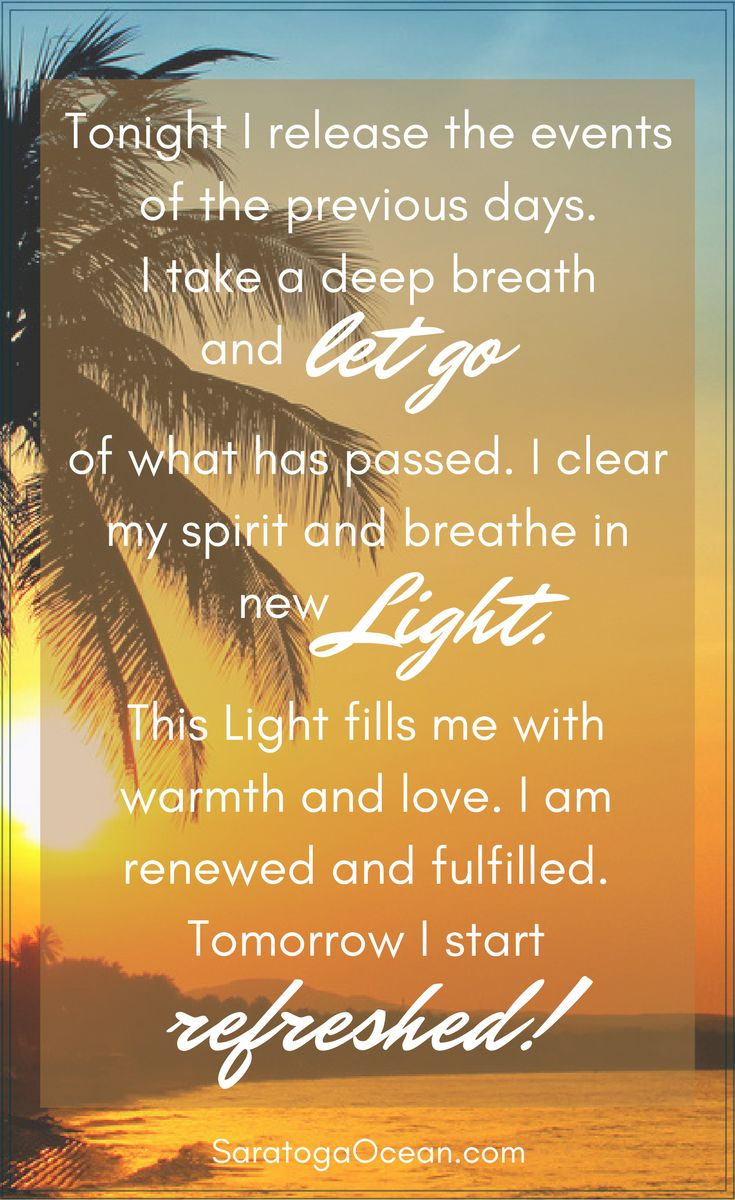 Releasing what has passed makes room for new, more beautiful experiences. Refresh your mind, refresh your energy and get ready for an amazing tomorrow!