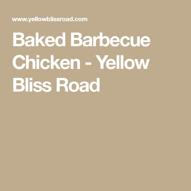 Baked Barbecue Chicken - Yellow Bliss Road