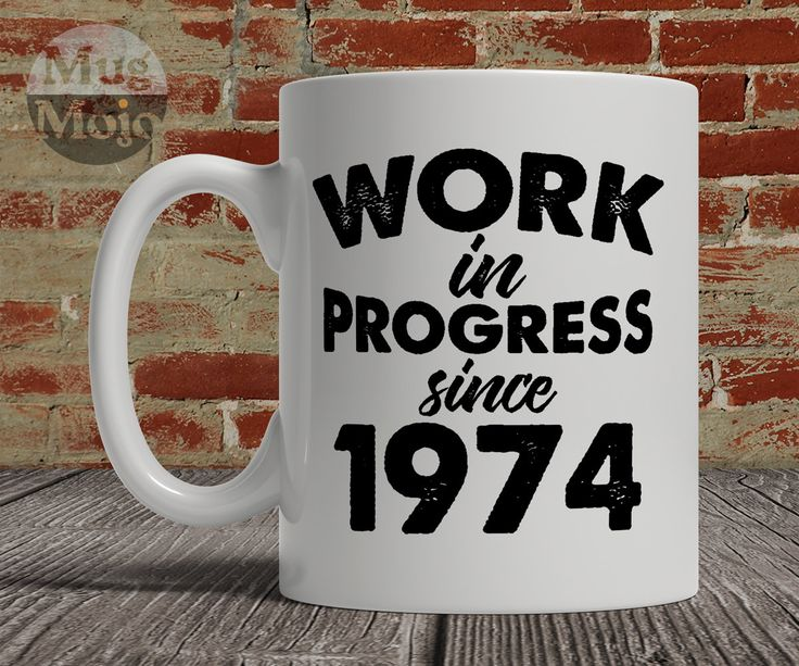 1974 Birthday Mug - Work In Progress Since 1974 - Funny Birth Year Coffee Mug…