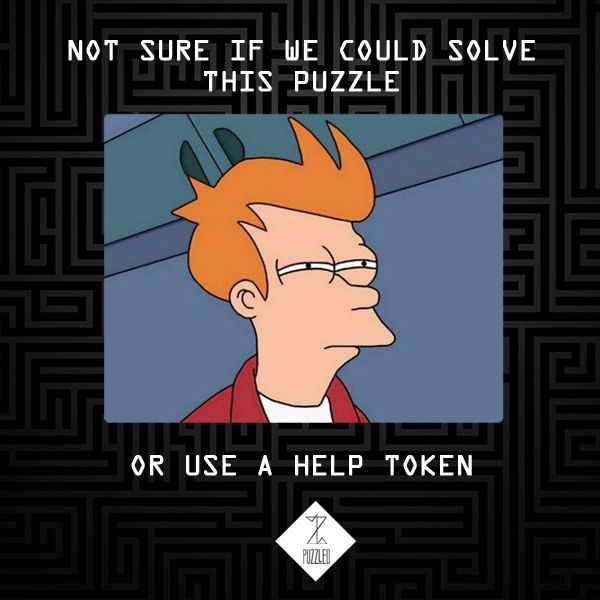 oh, the dilemma of using the help token or not...