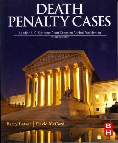 Death Penalty Cases: Leading U.S. Supreme Court Cases on Capital Punishment