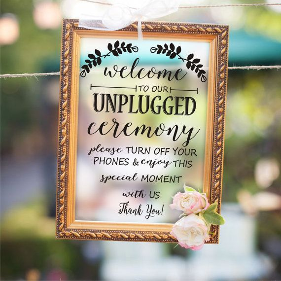 Check out this item in my Etsy shop https://www.etsy.com/uk/listing/286576963/wedding-sign-decal-unplugged-ceremony