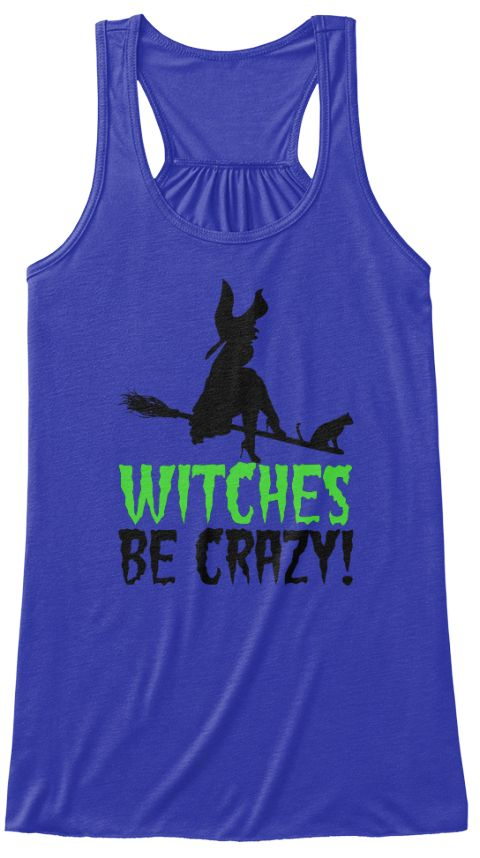 Witches Be Crazy! True Royal T-Shirt Front