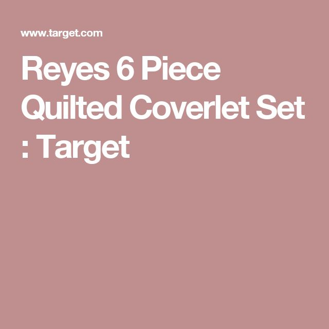 Reyes 6 Piece Quilted Coverlet Set : Target