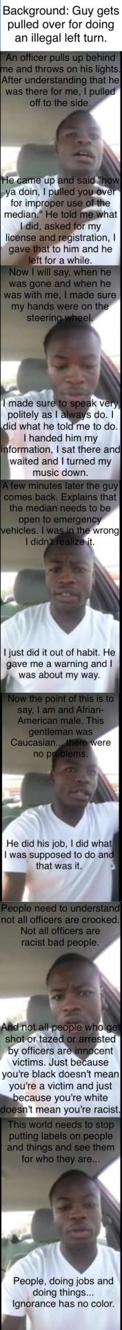 "This man is very wise. I thank this man and the officer. We need more people like them. ""Ignorance has no color."""