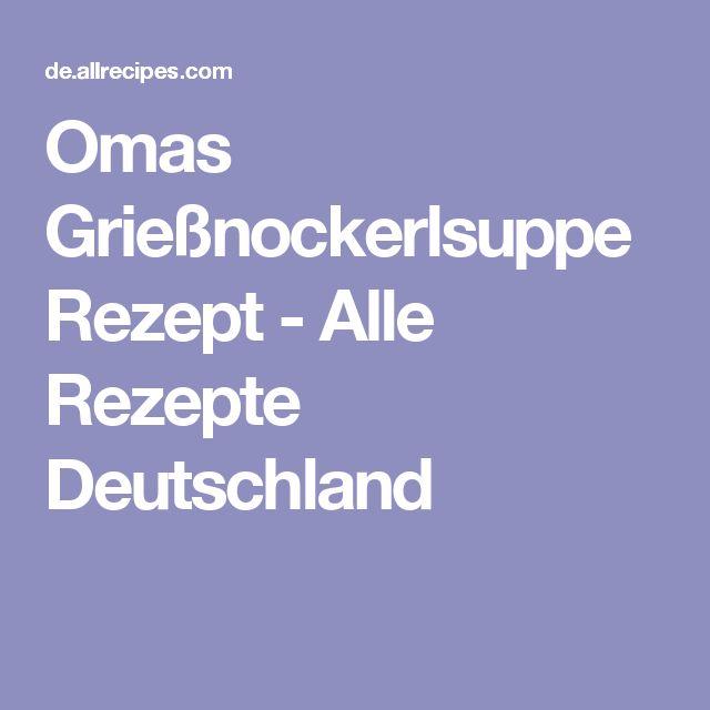 Omas Grießnockerlsuppe  Rezept - Alle Rezepte Deutschland