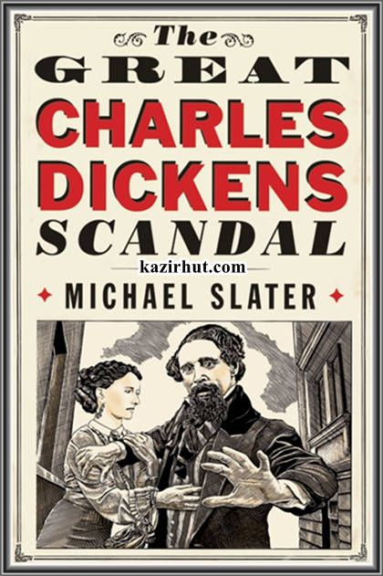 The Great Charles Dickens Scandal By Michael Slater English | 2012 | epub | 1.29 Mb
