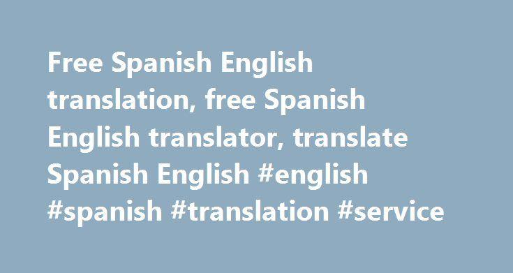 Free Spanish English translation, free Spanish English translator, translate Spanish English #english #spanish #translation #service http://lesotho.nef2.com/free-spanish-english-translation-free-spanish-english-translator-translate-spanish-english-english-spanish-translation-service/  # Spanish English Translation Use SYSTRAN for every Spanish English free translation. The market leader for Machine Translation technologies, SYSTRAN offers a free Spanish English translator . Break the…