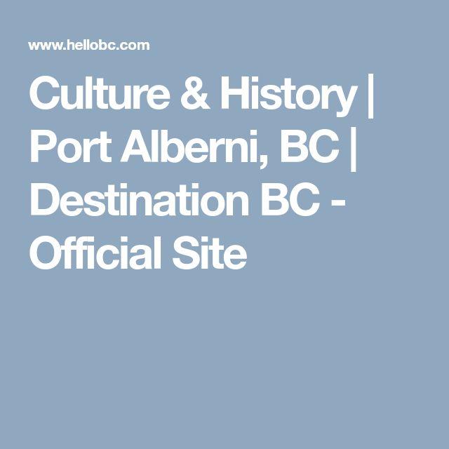 Culture & History | Port Alberni, BC | Destination BC - Official Site