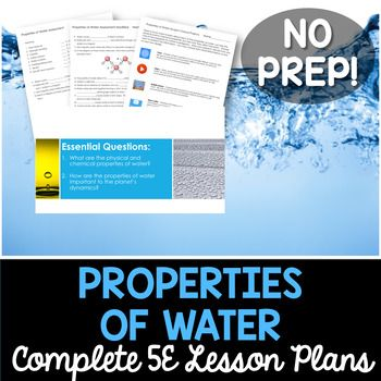Properties of Water- Everything you need to teach a unit on the physical and chemical properties of water. Each lesson plan follows the 5E model and provides you with the exact tools to teach the concept. All of the guesswork has been removed with this NO PREP lesson.