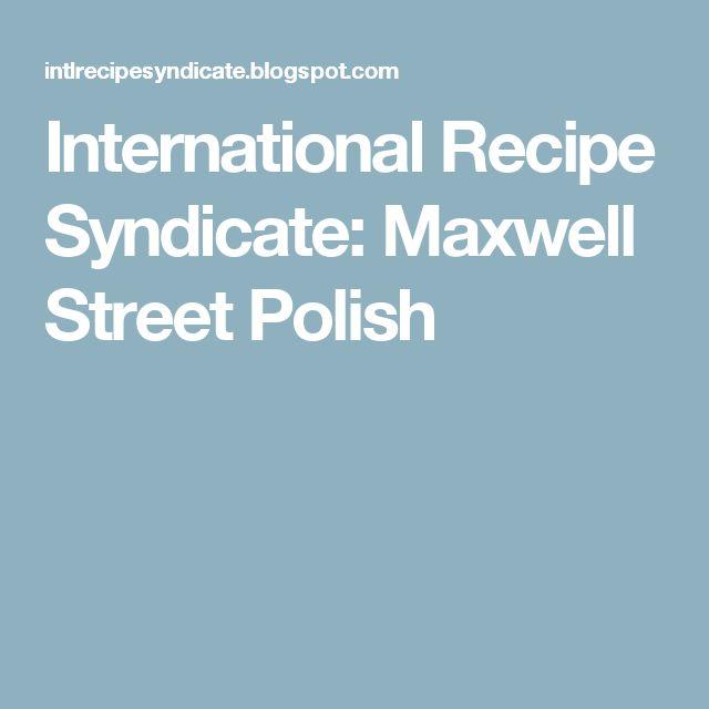 International Recipe Syndicate: Maxwell Street Polish