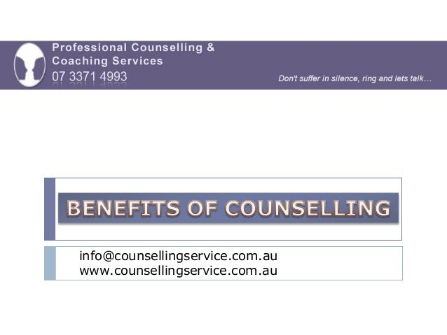 Proofessional Counselling & Coaching Services - Benefits of Counselling Counselling has a proven record. Counselling has been scientificlly shown to assist individuals,couples and families.