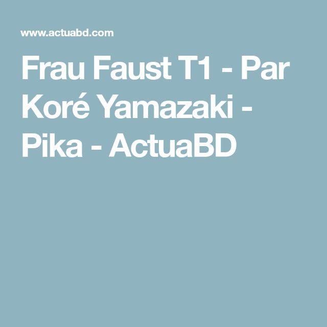 Frau Faust T1 - Par Koré Yamazaki - Pika - ActuaBD