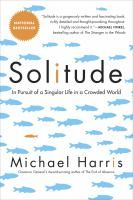 """Solitude: A Singular Life in a Crowded World"" by Michael Harris"
