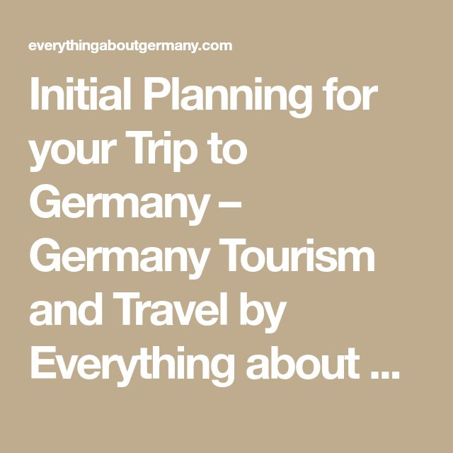 Initial Planning for your Trip to Germany – Germany Tourism and Travel by Everything about Germany