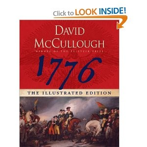 1776 by David McCullough - This is a wonderful story of George Washington, his men, and America during the year of Independence: 1776. I saw the hand of the Lord in the beginnings of our country. The founding of this country was a miracle, guided by God.  This is an excellent book, wonderfully written. I recommend it highly.