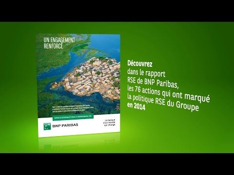 Rapport RSE 2014 : un engagement renforcé   Banque BNP Paribas
