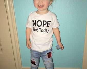 Nope niet vandaag - Kids T-shirts - Baby meisje Shirts - Shirt van de jongen van de Baby - jongens Shirts - Trendy Kids Shirts - Hipster Shirts - Shirts voor kinderen