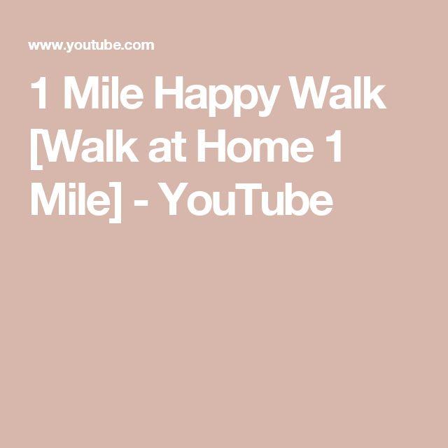 1 Mile Happy Walk [Walk at Home 1 Mile] - YouTube