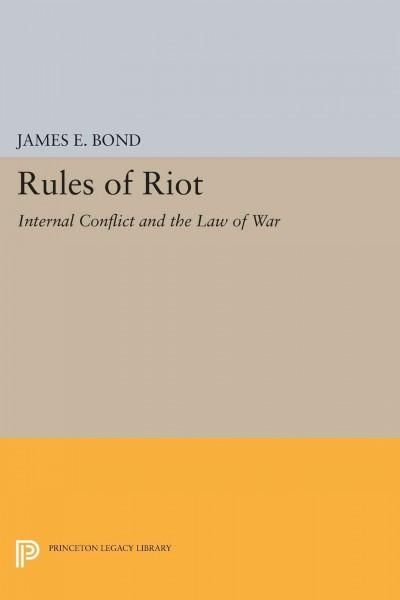 Rules of Riot: Internal Conflict and the Law of War