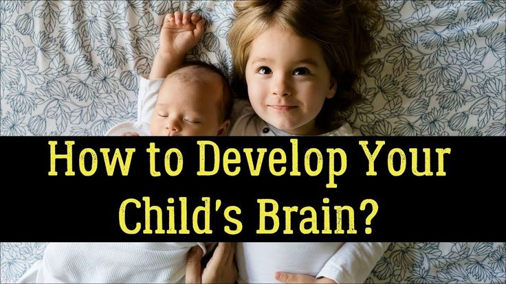 How to Develop Your Child's Brain? – 10 Simple Ways