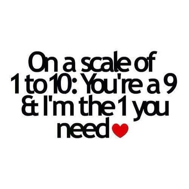 Yep...well, I think you're a 10. So that makes us 11 ;-)