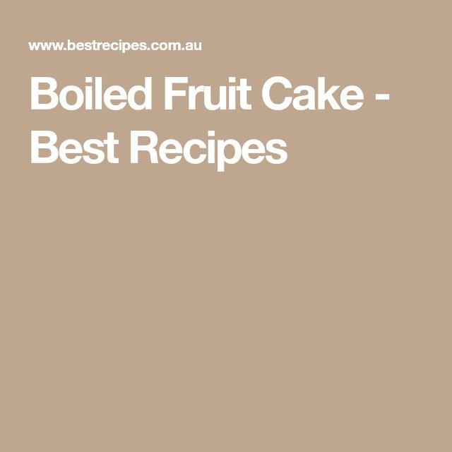 Boiled Fruit Cake - Best Recipes