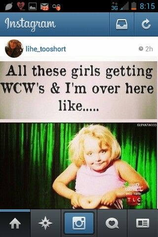 Wcw, woman crush Wednesday, lmao, honey boo boo, chunky monkey, blonde, funny pics, inatagram funnies, funny sayings, instafunny, instaquote