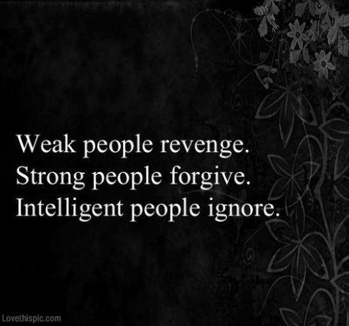 Revenge Forgive Ignore Pictures, Photos, and Images for Facebook, Tumblr, Pinterest, and Twitter