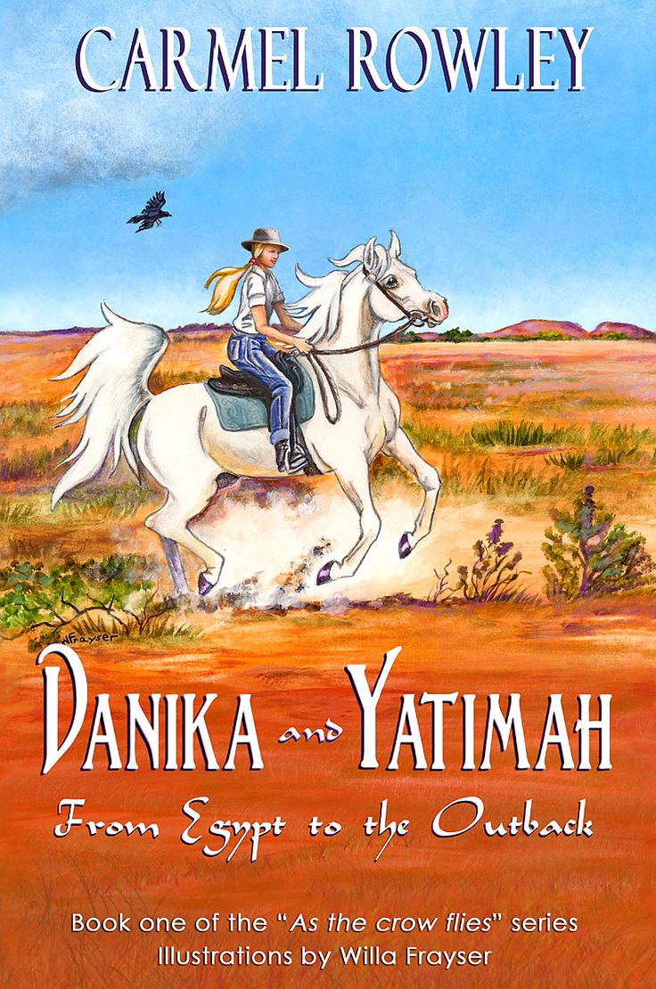 """Danika and Yatimah from Egypt to the Outback - book 1 of the """"As the Crow Flies"""" series. Childrens Book - Buy Online www.carmelrowley.com.au"""