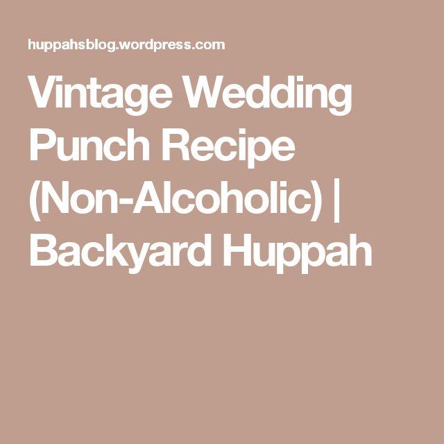 Vintage Wedding Punch Recipe (Non-Alcoholic)   Backyard Huppah