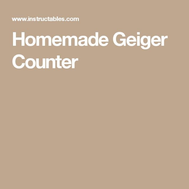 Homemade Geiger Counter