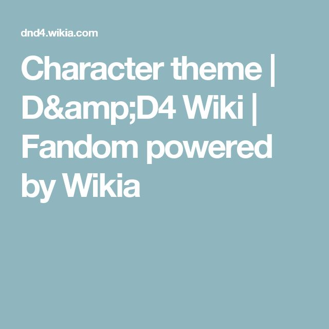 Character theme   D&D4 Wiki   Fandom powered by Wikia