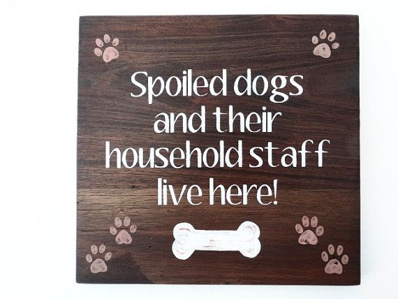Custom Wood Dog Sign. Spoiled Dogs and Their by SoulTattooSigns