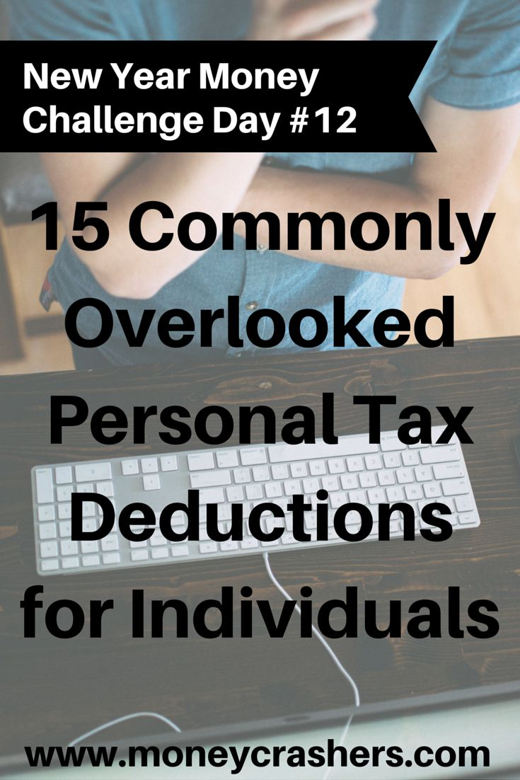 15 Commonly Overlooked Personal Tax Deductions for Individuals http://www.moneycrashers.com/list-common-overlooked-personal-tax-deductions-individuals/