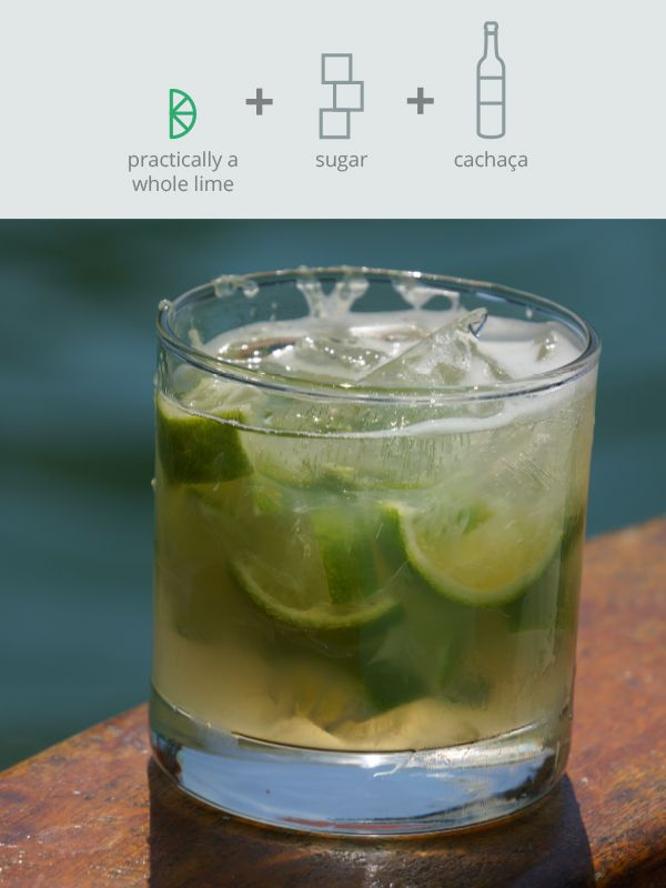 Caipirinha - This is the drink I had in Portugal that was so delicious, so wickedly strong.