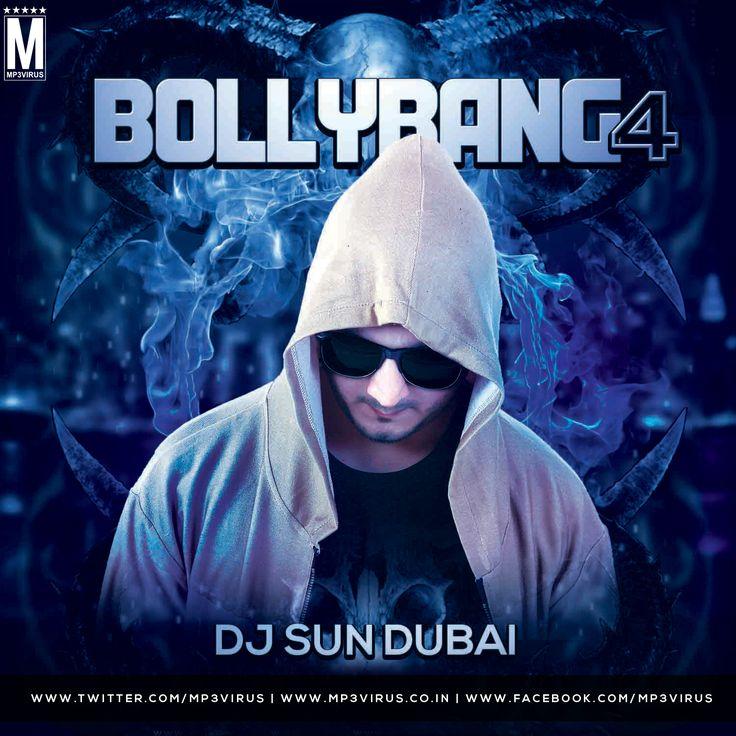 Bolly Bang Vol. 4 - DJ Sun Dubai Download Now   Latest DJ Remix