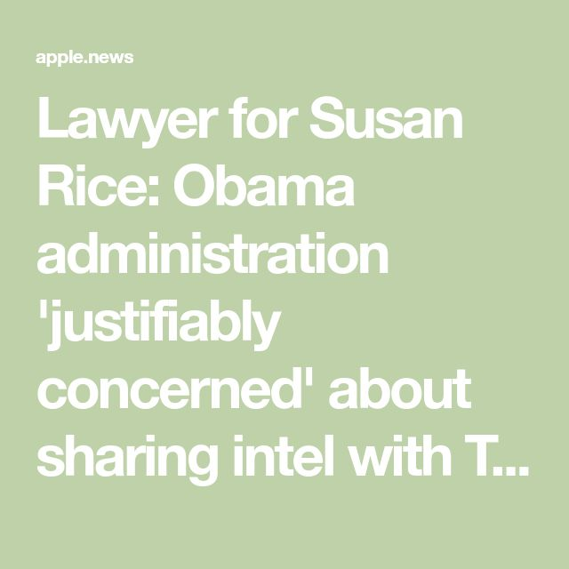 Lawyer for Susan Rice: Obama administration 'justifiably concerned' about sharing intel with Trump team