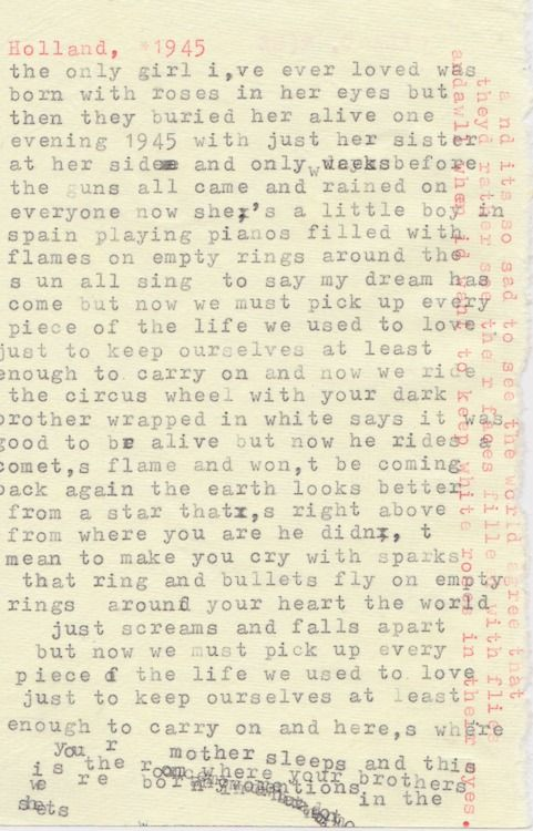 Holland, 1945. Neutral Milk Hotel. Favorite song of all time. Beautifully written and beautifully sung.