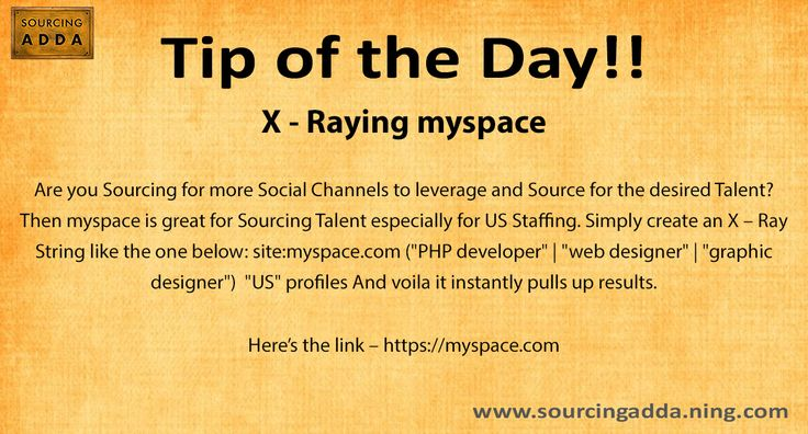#Sourcingtip Today's tip of the day!! https://myspace.com/ #Sourcing #TalentAcquisition