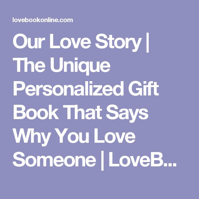 Our Love Story | The Unique Personalized Gift Book That Says Why You Love Someone | LoveBook Online