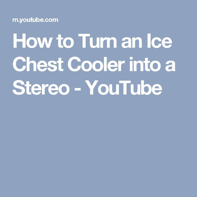 How to Turn an Ice Chest Cooler into a Stereo - YouTube