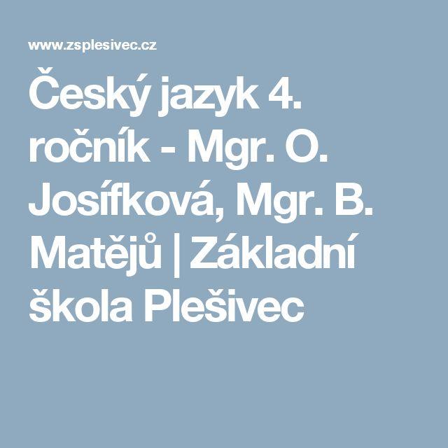 Český jazyk 4. ročník - Mgr. O. Josífková, Mgr. B. Matějů | Základní škola Plešivec