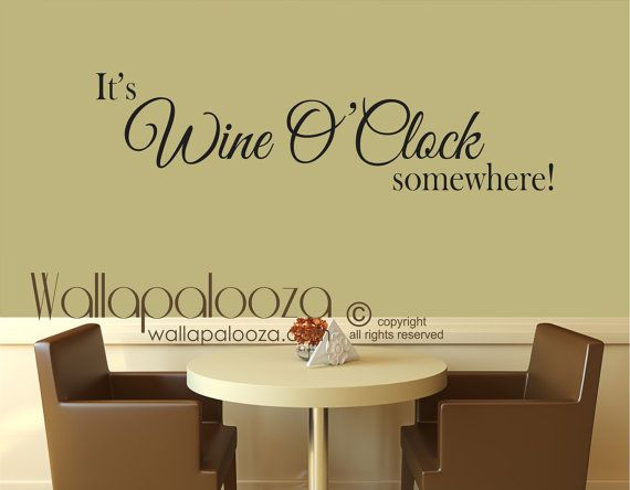 It's Wine O Clock somewhere decal  wine wall by WallapaloozaDecals, $24.00