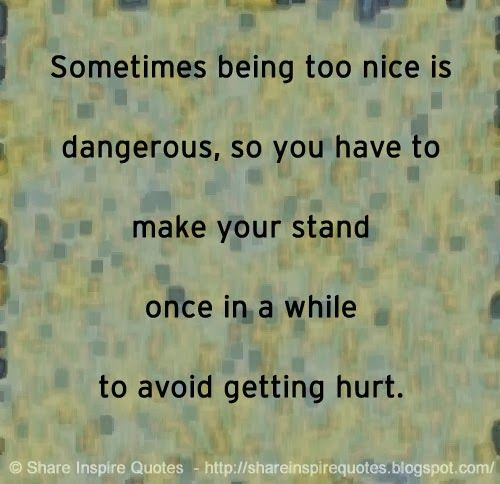 Quotes About Being Too Nice: 17 Best Too Nice Quotes On Pinterest