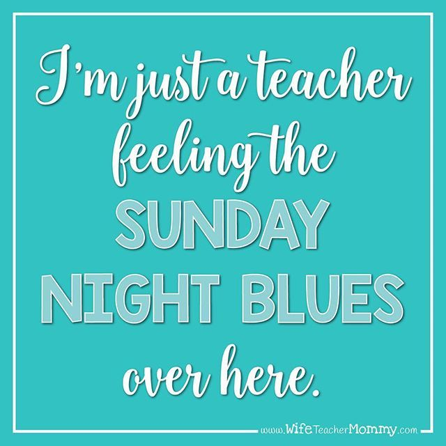 It S Normal And You Re Still A Good Teacher If You Feel The Sunday Night Blues Teach Teaching Quotes Inspirational Teacher Quotes Inspirational Teacher Life