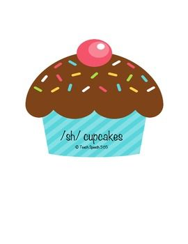 Articulation /sh/ Cupcakes...includes a total of 47 cupcakes with /sh/ words in initial, medial, and final positions