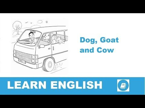 Learn English - Short Stories - Dog, Goat and Cow - E-ANGOL
