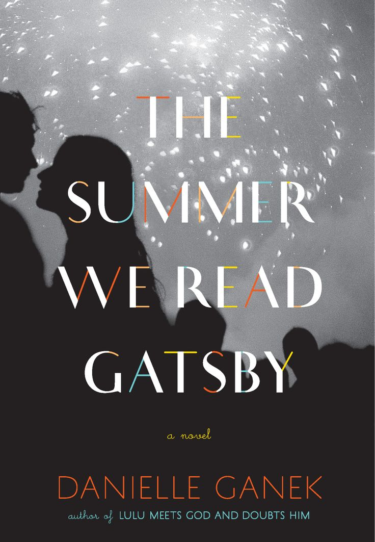 The Summer We Read Gatsby by Danielle Ganek